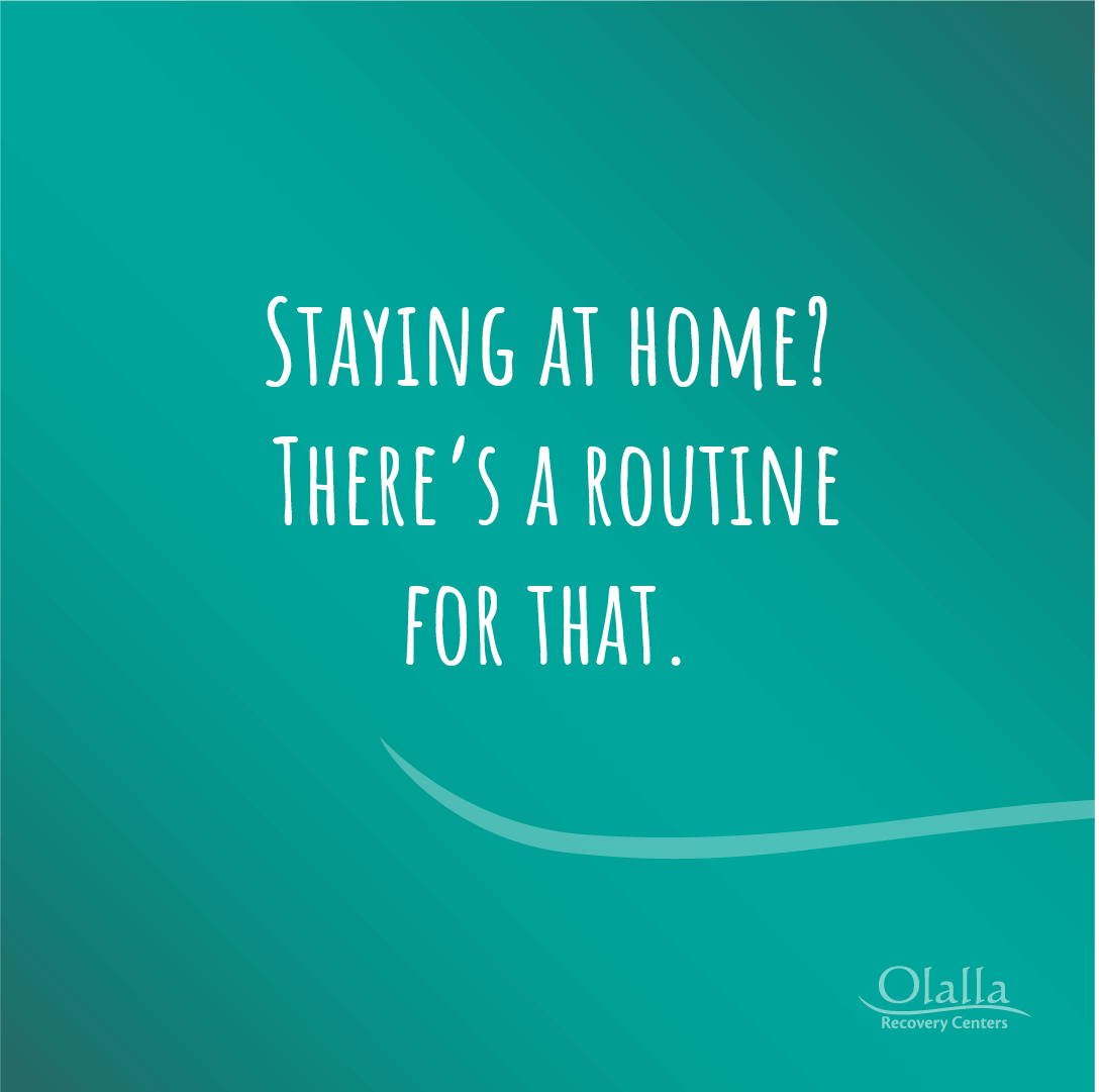 Staying at home? There's a routine for that.